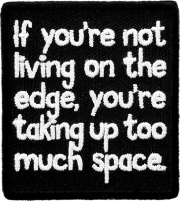 If You're Not Living On The Edge Patch, Funny Patches
