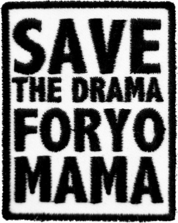 Save The Drama Yo Mama Patch, Funny Patches