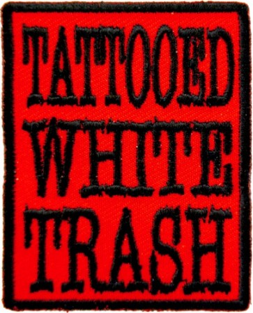 Tattooed White Trash Patch, Funny Patches