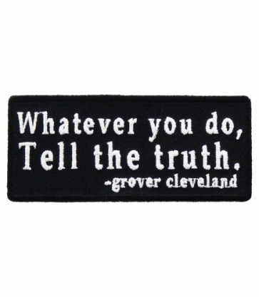 Whatever You Do Tell The Truth Patch, Sayings Patches