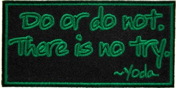 Do Or Do Not There Is No Try Patch, Yoda Patches
