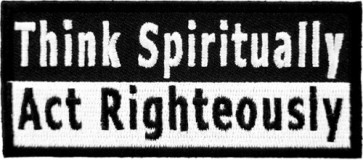 Think Spiritually Act Righteously Patch, Spiritual Patches