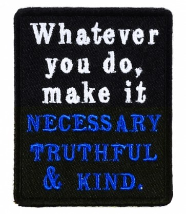 Whatever You Do Make It Necessary Patch, Uplifting Patches