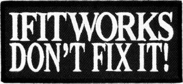 If It Works Don't Fix It Patch, Funny Sayings Patches