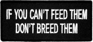 If You Can't Feed Them Breed Them Patch, Sayings Patches