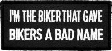 I'm The Bikers Bad Name Patch, Funny Biker Patches