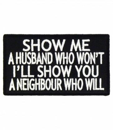 Show Me A Husband Neighbor Patch, Ladies Patches