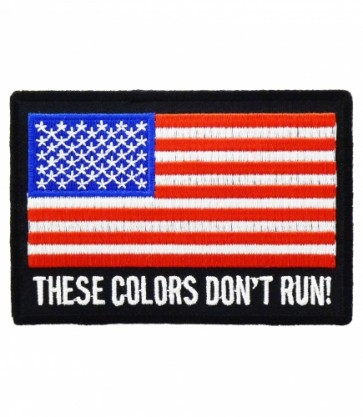 Embroidered American Flag These Colors Don't Run Patch