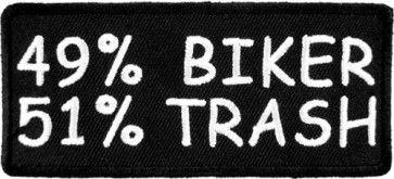 49% Biker 51% Trash Patch, Biker Sayings Patches