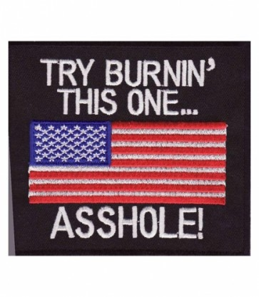 Try Burnin This One Asshole American Flag Patches