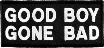 Good Boy Gone Bad Patch, Funny Sayings Patches