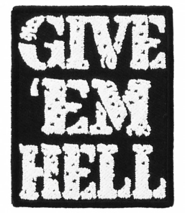 Give 'Em Hell Patch, Biker Sayings Patches