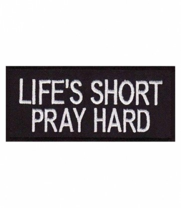 Life's Short Pray Hard Patch, Christian Sayings Patches