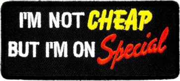 I'm Not Cheap, I'm On Special Patch, Funny Patches