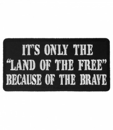 It's Only Land of The Free Patch, Military Patches