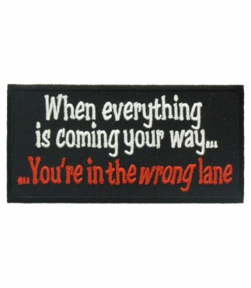 When Everything Is Coming Your Way Patch, Funny Patches
