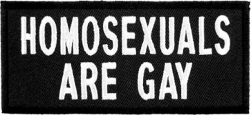 Homosexuals Are Gay Patch, Funny Sayings Patches