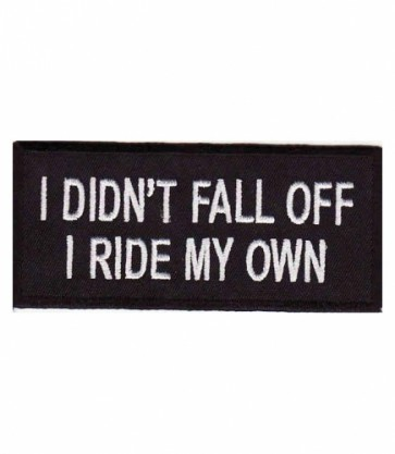 I Didn't Fall Off I Ride My Own Patch, Ladies Biker Patches