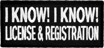 I Know I Know License & Registration Patch, Biker Patches
