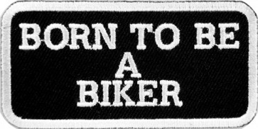 Born To Be A Biker Patch, Biker Sayings Patches
