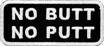 No Butt No Putt Patch, Funny Biker Sayings Patches