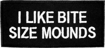 I Like Bite Size Mounds Patch, Funny Sayings Patches