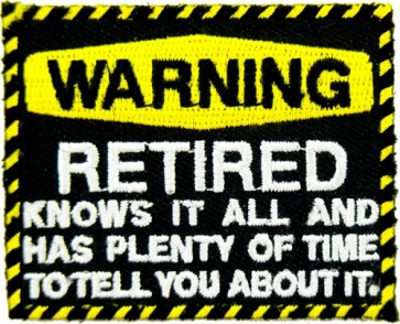Warning Retired Knows It All Patch, Retired Biker Patches