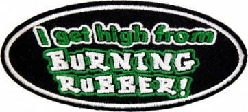 I Get High From Burning Rubber Patch, Biker Patches