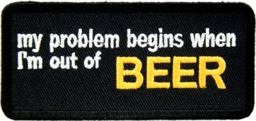 My Problems Begin Beer Patch, Funny Beer Patches