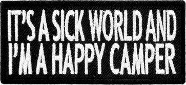 Sick World Happy Camper Patch, Funny Sayings Patches