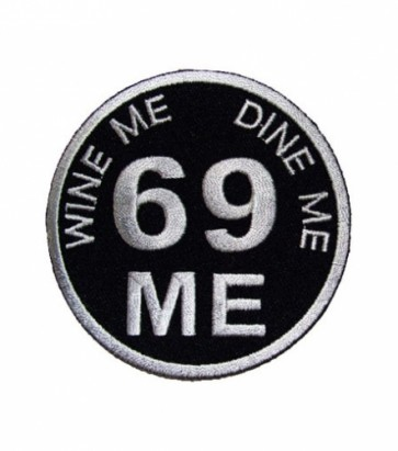 Wine Me Dine Me 69 Me Patch, Dirty Patches