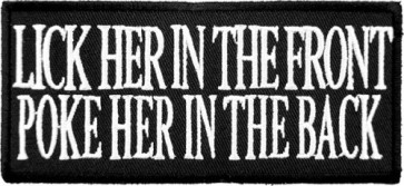 Lick Her In The Front Patch, Dirty Sayings Patches