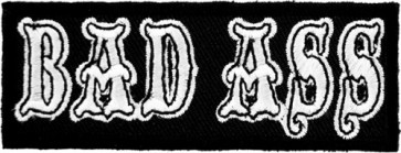 Bad Ass Patch, Biker Sayings Patches