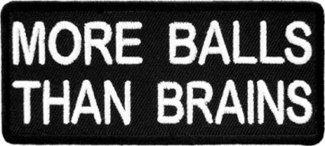 More Balls Than Brains Patch, Funny Sayings Patches