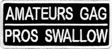 Amateurs Gag Pros Swallow Patch, Funny Patches