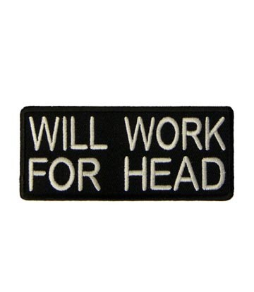 Will Work For Head Patch, Dirty Sayings Patches