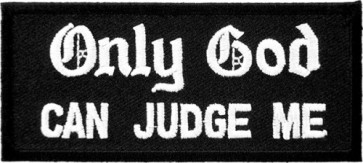 Only God Can Judge Me Patch, Religious Patches