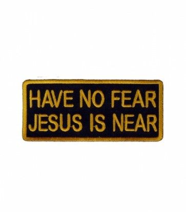 Have No Fear Jesus Is Near Patch, Christian Patches