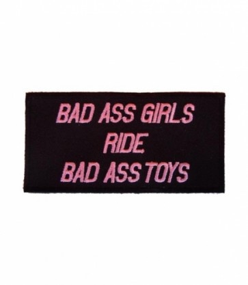 Bad Ass Girls Ride Bad Ass Toys Patch, Ladies Patches