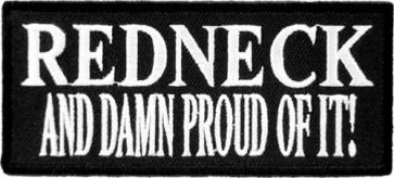 Redneck And Damn Proud of It Patch, Redneck Patches
