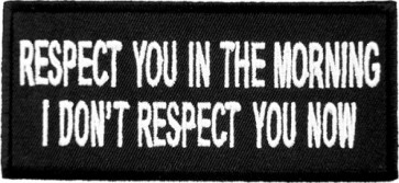 Respect You In The Morning Patch, Funny Sayings Patches