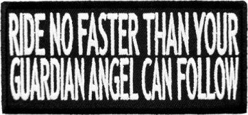 Ride No Faster Than Your Guardian Angel Patch, Biker Patches
