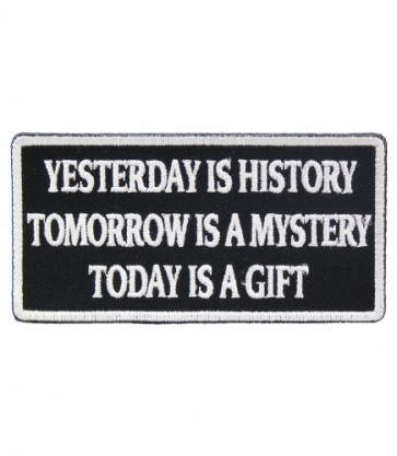 Yesterday Is History Today Is A Gift Patch, Uplifting Patches