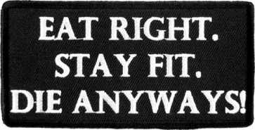 Eat Right Stay Fit Patch, Funny Sayings Patches