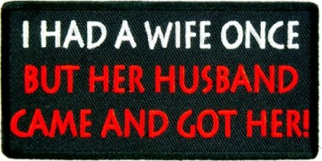 I Had A Wife Once Patch, Funny Sayings Patches