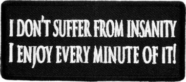 I Don't Suffer From Insanity Patch, Funny Patches