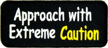 Approach With Extreme Caution Patch, Funny Patches