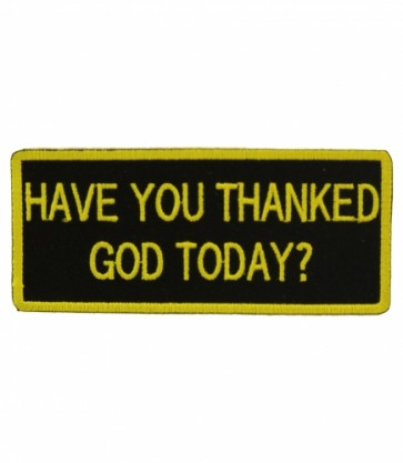 Have You Thanked God Today Patch, Religious Patches