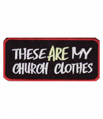 These Are My Church Clothes Patch, Christian Patches