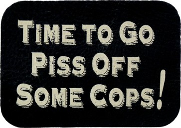 Black & White Time To Go Piss Off Some Cops Genuine Leather Sayings Patch